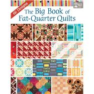 Big Book of Fat-quarter Quilts by That Patchwork Place, 9781604688078