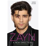 Zayn: A New Direction: the Unauthorised Biography by Oliver, Sarah, 9781784188078