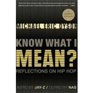 Know What I Mean?: Reflections on Hip-Hop by Dyson, Michael Eric, 9780465018079