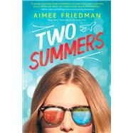 Two Summers by Friedman, Aimee, 9780545518079
