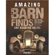 Amazing Barn Finds and Roadside Relics by Brutt, Ryan, 9780760348079