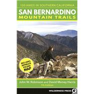 San Bernardino Mountain Trails 100 Hikes in Southern California by Robinson, John W.; Money Harris, David, 9780899978079