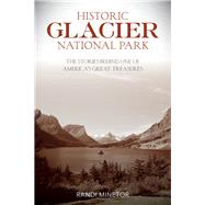 Historic Glacier National Park by Minetor, Randi, 9781493018079