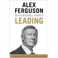 Leading by Ferguson, Alex; Moritz, Michael, 9780316268080