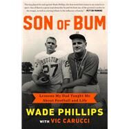 Son of Bum by Phillips, Wade; Carucci, Vic (CON), 9781682308080