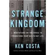 Strange Kingdom by Costa, Ken, 9781400208081