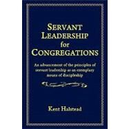 Servant Leadership for Congregations by Halstead, Kent, 9781883298081