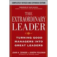 The Extraordinary Leader:  Turning Good Managers into Great Leaders by Zenger, John; Folkman, Joseph, 9780071628082