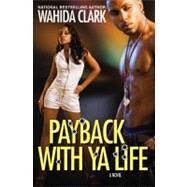 Payback With Ya Life by Clark, Wahida, 9780446178082