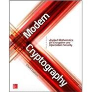 Modern Cryptography: Applied Mathematics for Encryption and Information Security by Easttom, Chuck, 9781259588082