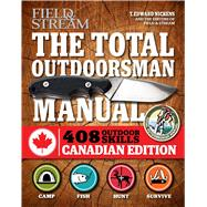 The Total Outdoorsman Manual by Nickens, T. Edward; Fenson, Brad (CON); Field & Stream, 9781616288082