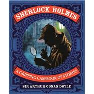 Sherlock Holmes: A Casebook of Short Stories by Doyle, Arthur Conan, Sir, 9781784048082