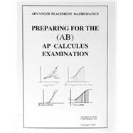 Preparing for the AP Calculus (AB) Exam by Best, George; Lux, Richard, 9781886018082
