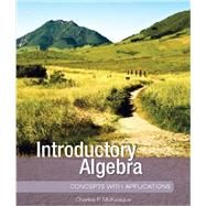 Introductory Algebra: Concepts with Applications (NWL) by Charles P. McKeague, 9781936368082