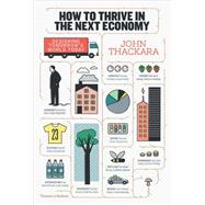 How to Thrive in the Next Economy by Thackara, John, 9780500518083