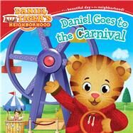 Daniel Goes to the Carnival by Santomero, Angela C. (ADP); Fruchter, Jason, 9781481478083