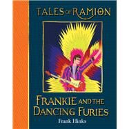Frankie and the Dancing Furies by Hinks, Frank, 9781909938083