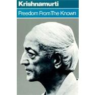Freedom From The Known by Krishnamurti, J., 9780060648084