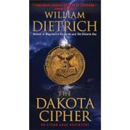 Dakota Cipher by Dietrich William, 9780061568084