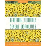 Teaching Students with Severe Disabilities, Pearson eText with Loose-Leaf Version -- Access Card Package by Westling, David L.; Fox, Lise L.; Carter, Erik W., 9780133388084