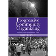 Progressive Community Organizing: Reflective Practice in a Globalizing World by Pyles; Loretta, 9780415538084