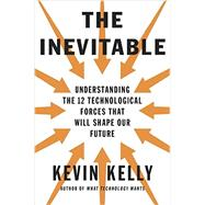 The Inevitable by Kelly, Kevin, 9780525428084