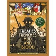 Treaties, Trenches, Mud, and Blood (Nathan Hale's Hazardous Tales #4) by Hale, Nathan, 9781419708084