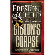Gideon's Corpse by Preston, Douglas; Child, Lincoln, 9781455588084