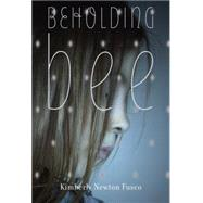Beholding Bee by FUSCO, KIMBERLY NEWTON, 9780375868085