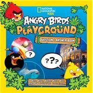 Angry Birds Playground: Question & Answer Book by Esbaum, Jill, 9781426318085