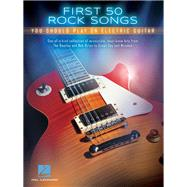 First 50 Rock Songs You Should Play on Electric Guitar by Hal Leonard Publishing Corporation, 9781480398085