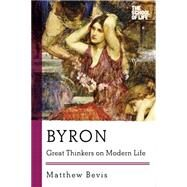 Byron: Great Thinkers on Modern Life by Bevis, Matthew, 9781605988085