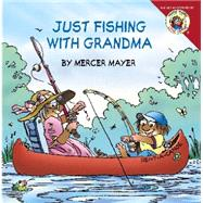 Just Fishing With Grandma by Mayer, Mercer; Mayer, Gina, 9780061478086
