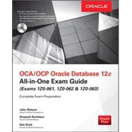 OCA/OCP Oracle Database 12c All-in-One Exam Guide (Exams 1Z0-061, 1Z0-062, & 1Z0-063) by Watson, John; Ramklass, Roopesh; Bryla, Bob, 9780071828086