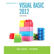 Starting Out With Visual Basic 2012 by Gaddis, Tony; Irvine, Kip R., 9780133128086