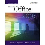 Marquee Series: Microsoft Office 2016 - Text and eBook w/ 12-month online access by Nita Rutkosky, Pierce College Puyallup; Audrey Roggenkamp, Pierce College Puyallup; and Ian Rutkosky, Pierce College Puyallup, 9780763868086