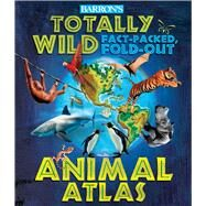 Barron's Totally Wild Fact-packed, Fold-out Animal Atlas by Green, Jen; Engel, Christiane, 9780764168086