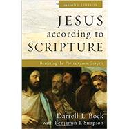 Jesus According to Scripture by Bock, Darrell L.; Simpson, Benjamin I., 9780801098086