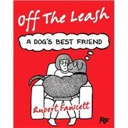 Off the Leash by Fawcett, Rupert, 9781447268086