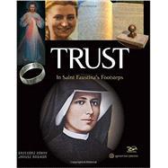 Trust: In Saint Faustina's Footsteps by Gorny, Grzegorz; Rosikon, Janusz, 9781586178086