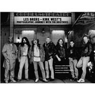 Les Brers: Kirk West's Photographic Journey with The Brothers Forty Years of the Allman Brothers Band by West, Kirk; Haynes, Warren, 9781608878086