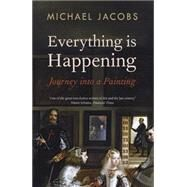 Everything Is Happening by Jacobs, Michael; Vulliamy, Ed, 9781847088086