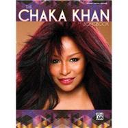 The Chaka Khan Songbook: Piano/Vocal/guitar by Khan, Chaka (VOC), 9781470618087
