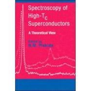 Spectroscopy of High-Tc Superconductors: A Theoretical View by Plakida; N.M., 9780415288088
