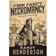 Finn Fancy Necromancy by Henderson, Randy, 9780765378088
