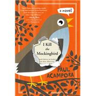 I Kill the Mockingbird by Acampora, Paul, 9781250068088