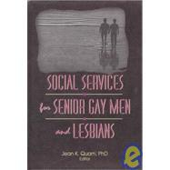 Social Services for Senior Gay Men and Lesbians by Quam; Jean K, 9781560248088