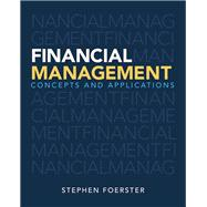 Financial Management Concepts and Applications Plus NEW  MyFinanceLab with Pearson eText -- Access Card Package by Foerster, Stephen, 9780133578089