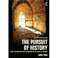 The Pursuit of History: Aims, methods and new directions in the study of history by Tosh; John, 9781138808089