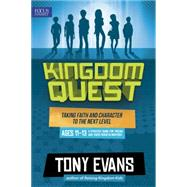 Kingdom Quest: A Strategy Guide for Tweens and Their Parents/Mentors Ages 11 to 13: Taking Faith and Character to the Next Level by Evans, Tony, 9781589978089
